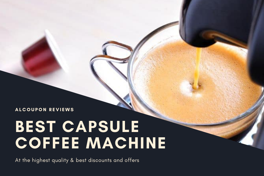 Best Capsule Coffee Machine 2021 | Best quality & prices