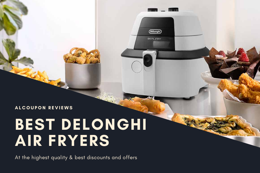 The Best Air Fryers 2021 | Top Delonghi Air Fryers Review
